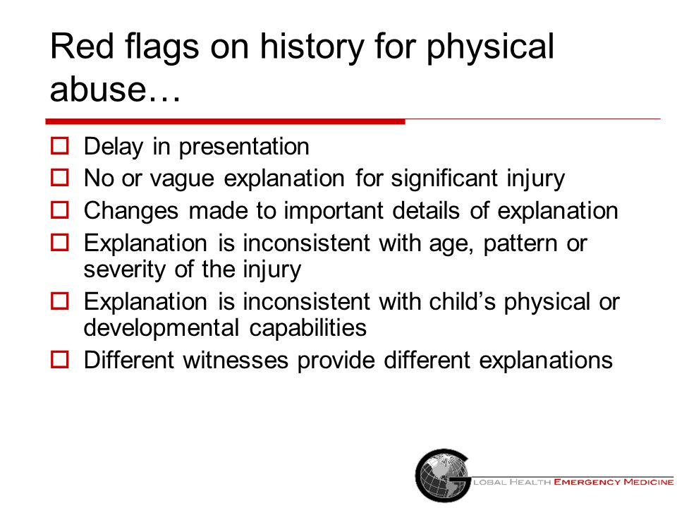 Red flags on history for physical abuse…