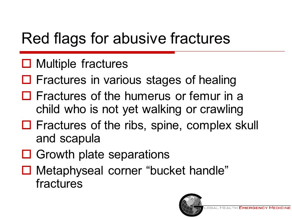 Red flags for abusive fractures