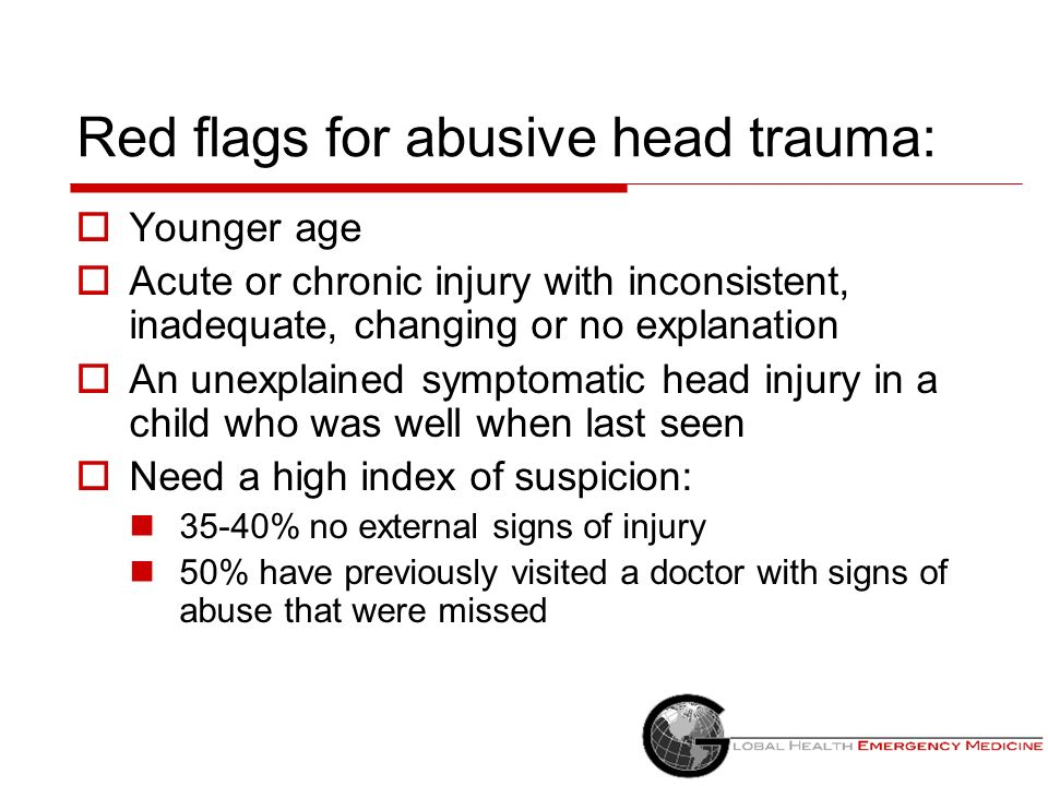 Red flags for abusive head trauma: