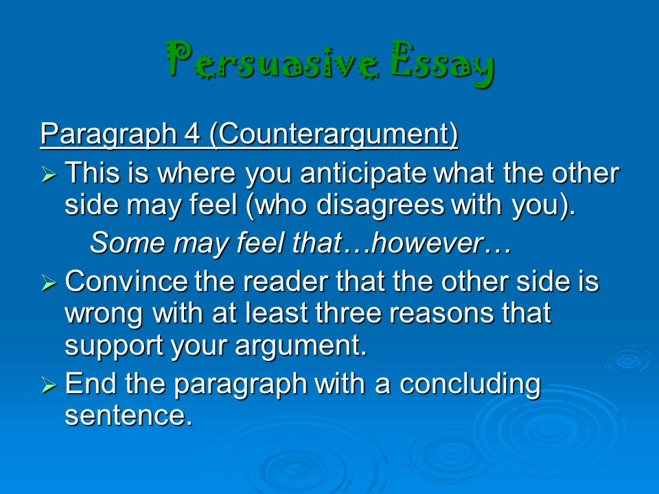 can a persuasive essay be 3 paragraphs How to organize an essay 3-4 body paragraphs that further or if you're telling a story in your essay persuasive essays can have several different.