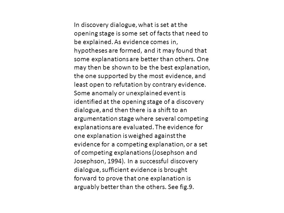 In discovery dialogue, what is set at the opening stage is some set of facts that need to be explained.