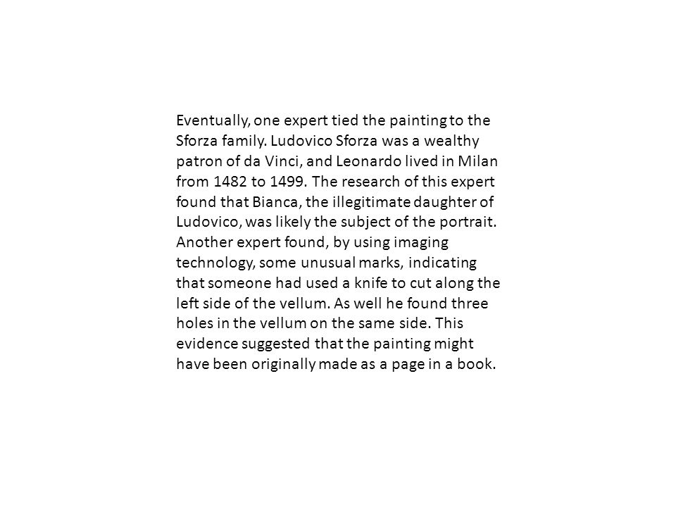 Eventually, one expert tied the painting to the Sforza family