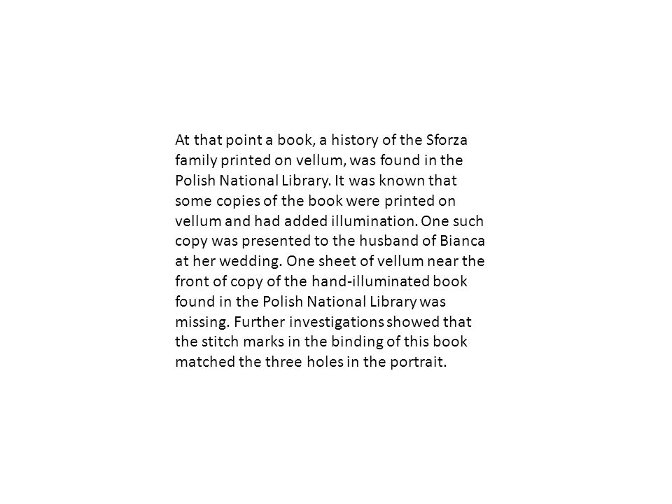 At that point a book, a history of the Sforza family printed on vellum, was found in the Polish National Library.