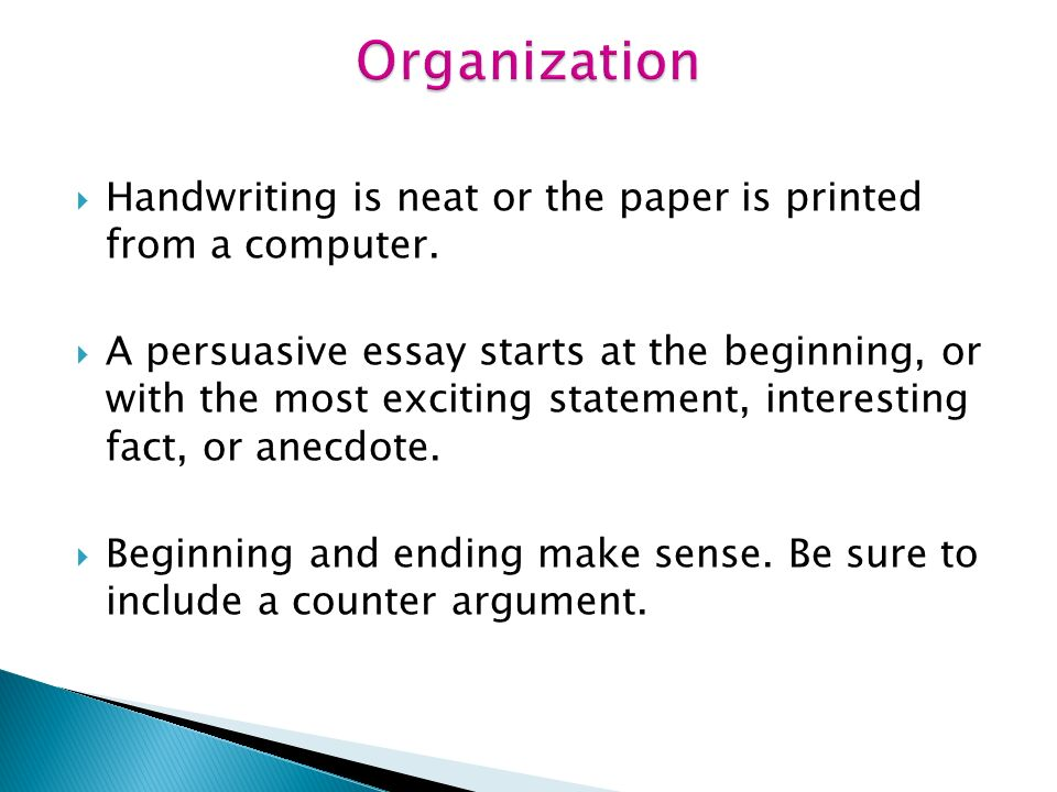 Organization Handwriting is neat or the paper is printed from a computer.