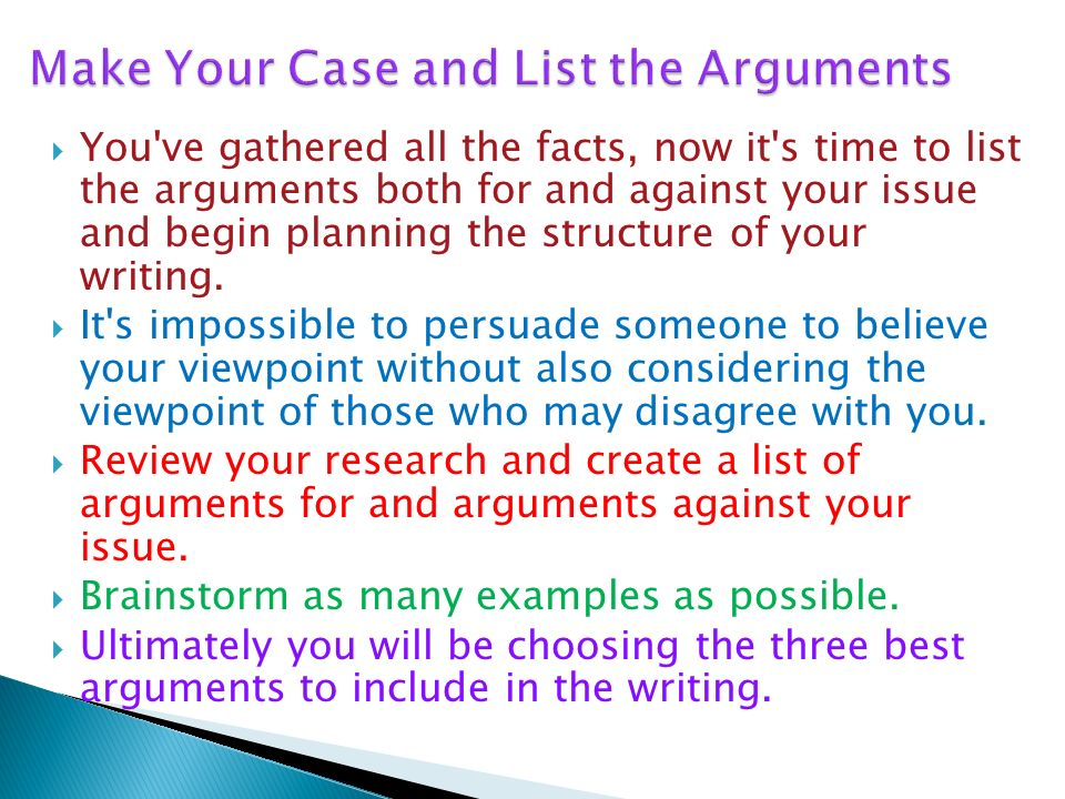 Make Your Case and List the Arguments