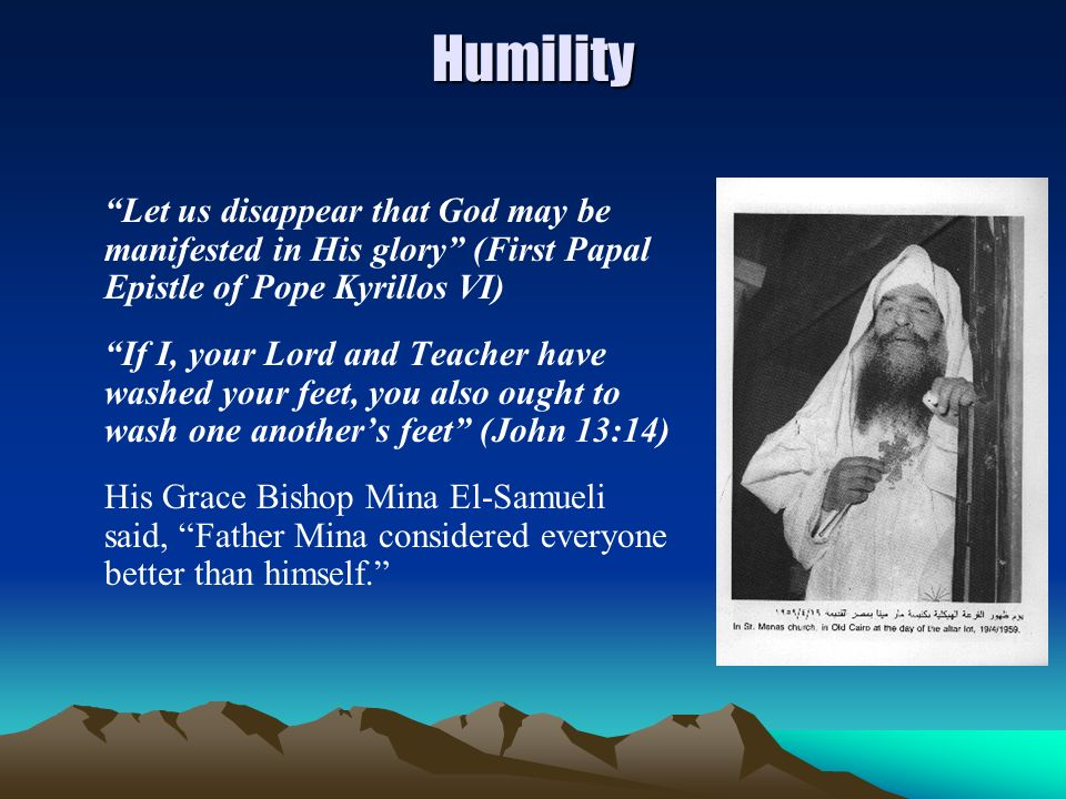 Humility Let us disappear that God may be manifested in His glory (First Papal Epistle of Pope Kyrillos VI)