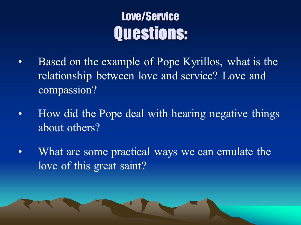 Love/Service Questions: