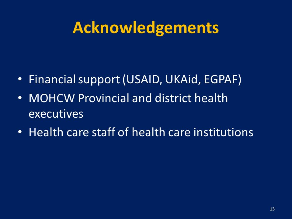 Acknowledgements Financial support (USAID, UKAid, EGPAF)