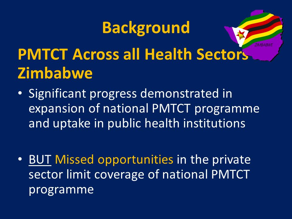 Background PMTCT Across all Health Sectors in Zimbabwe