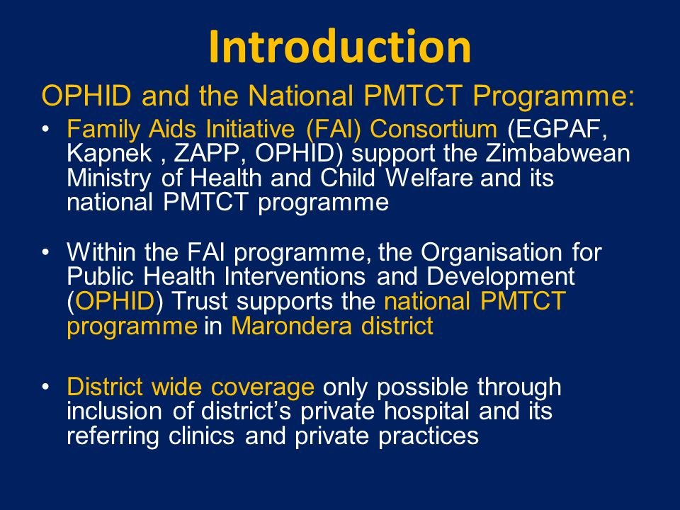 Introduction OPHID and the National PMTCT Programme: