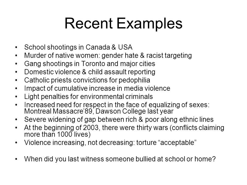 Recent Examples School shootings in Canada & USA