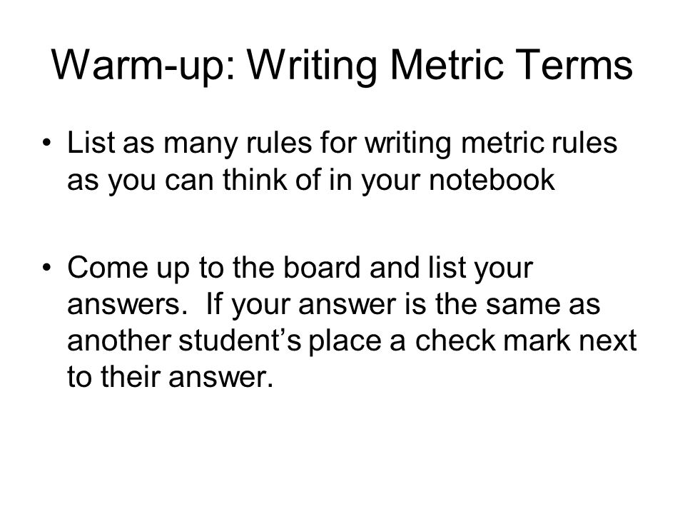 Warm-up: Writing Metric Terms