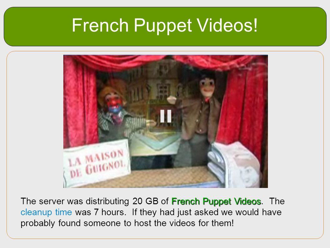 French Puppet Videos! The videos turned out not to be pornographic as we had assumed but quite innocent: French Language Puppet Videos.