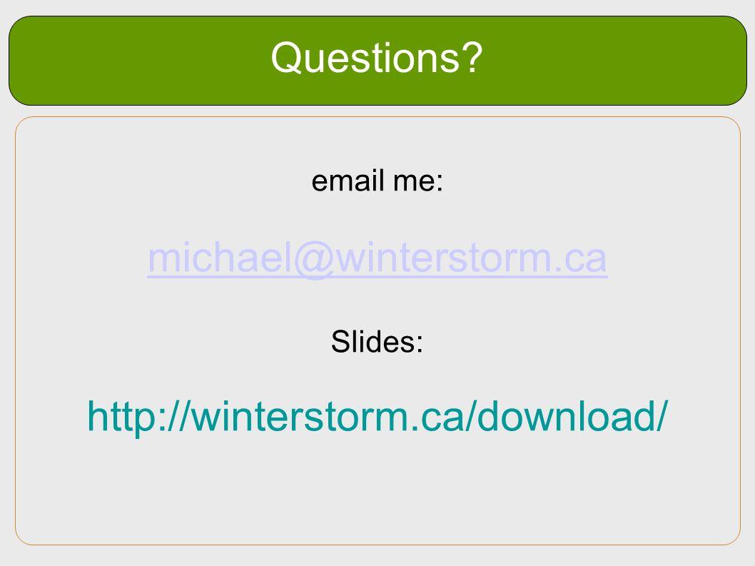 Questions michael@winterstorm.ca http://winterstorm.ca/download/