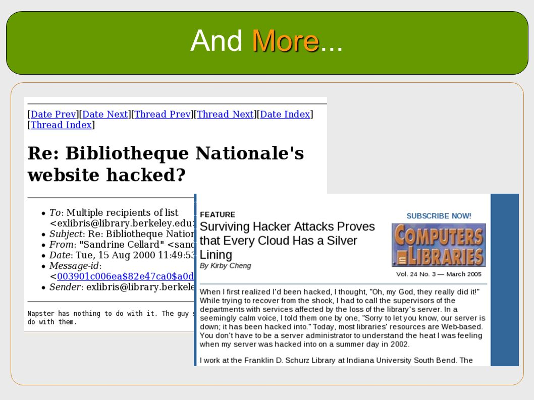 And More... Library hacking isn t limit to any one geographical region. We see here a hack against a French library.