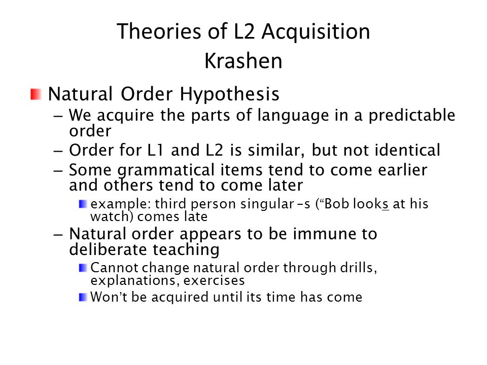 Theories of L2 Acquisition Krashen
