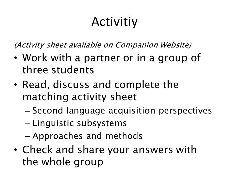 Activitiy Work with a partner or in a group of three students