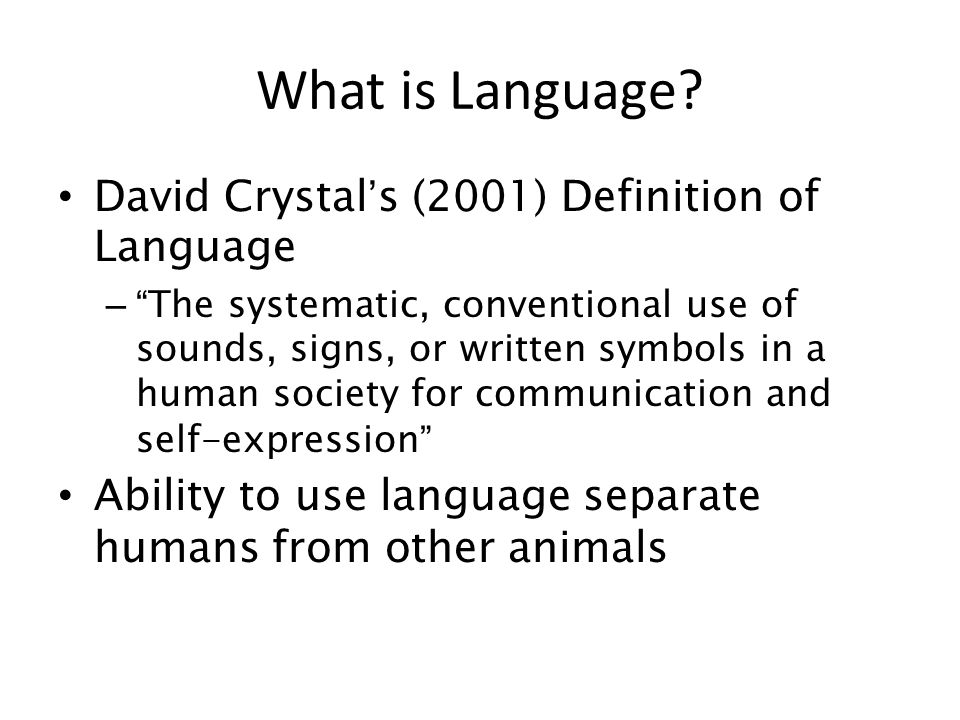 What is Language David Crystal's (2001) Definition of Language