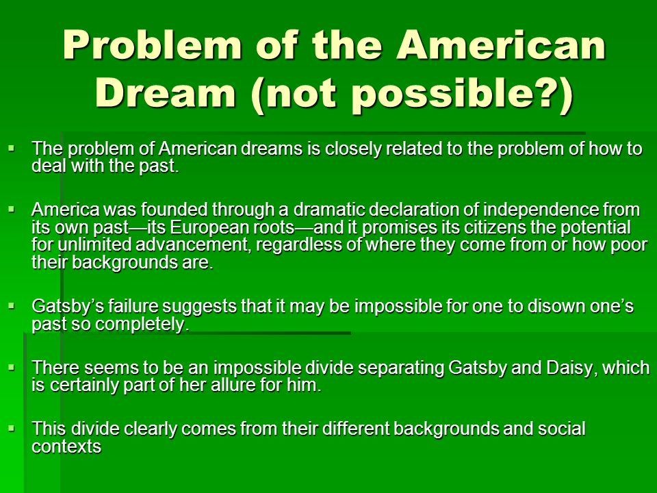 analysis of gatsby s failure at the The great gatsby critical analysis  gatsby's gardens are described as being  the american dream endures as an iconic symbol of both optimism and failure .