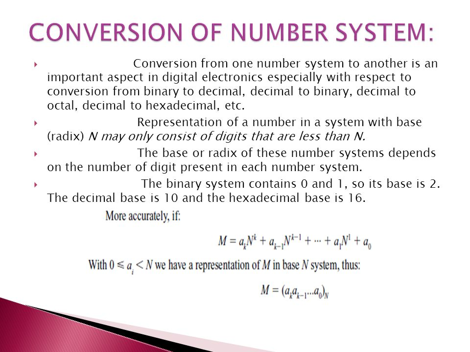 conversion of number systems 3 convert a number from one number system to another conversion between number bases: way we need conversion we need decimal system for real world (for presentation and input):.