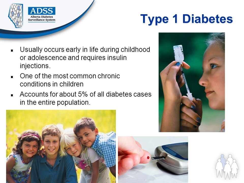 Type 1 Diabetes Usually occurs early in life during childhood or adolescence and requires insulin injections.