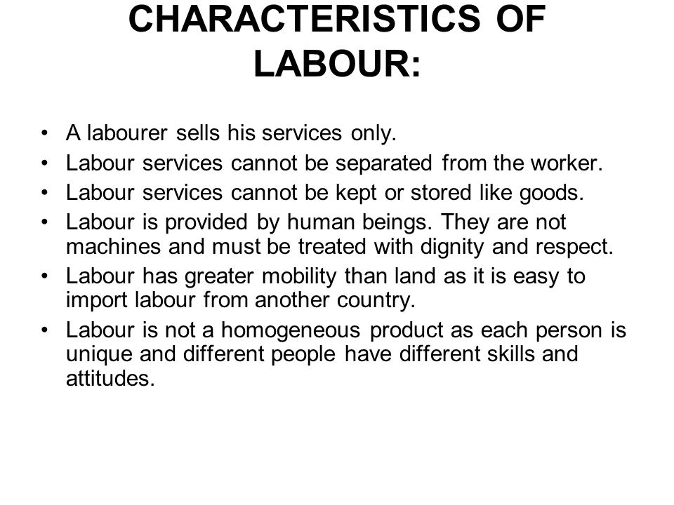 CHARACTERISTICS OF LABOUR: