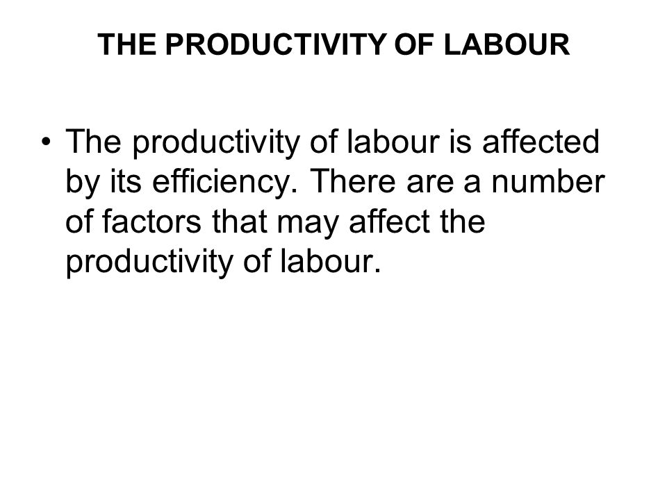 THE PRODUCTIVITY OF LABOUR