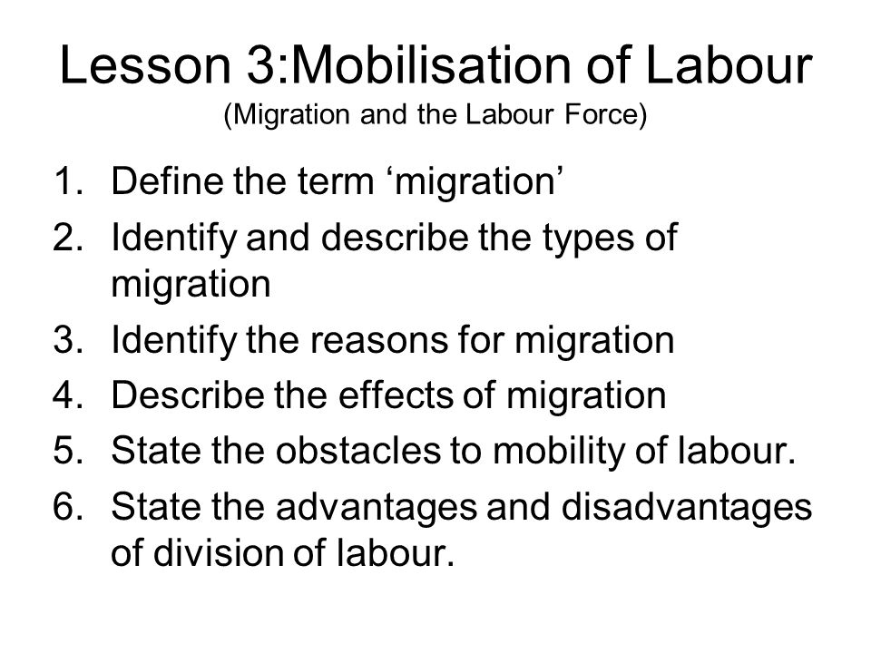 Lesson 3:Mobilisation of Labour (Migration and the Labour Force)