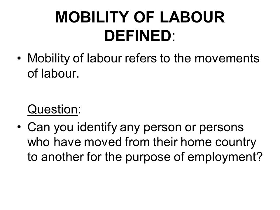 MOBILITY OF LABOUR DEFINED: