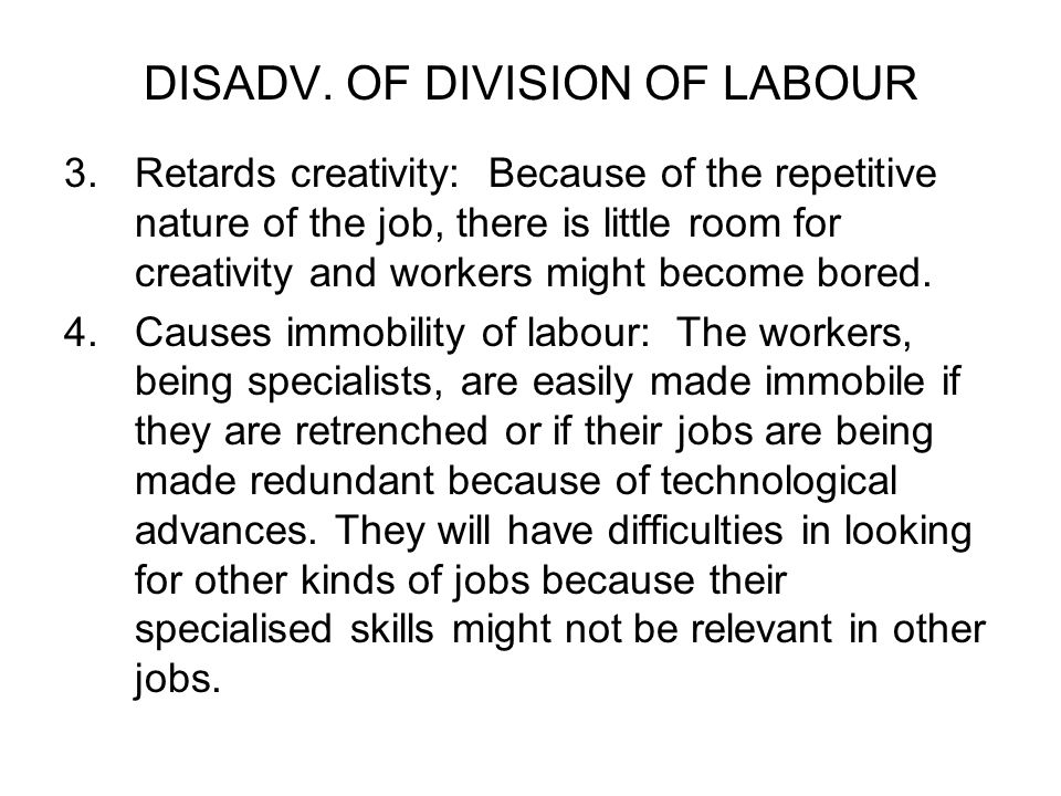 DISADV. OF DIVISION OF LABOUR