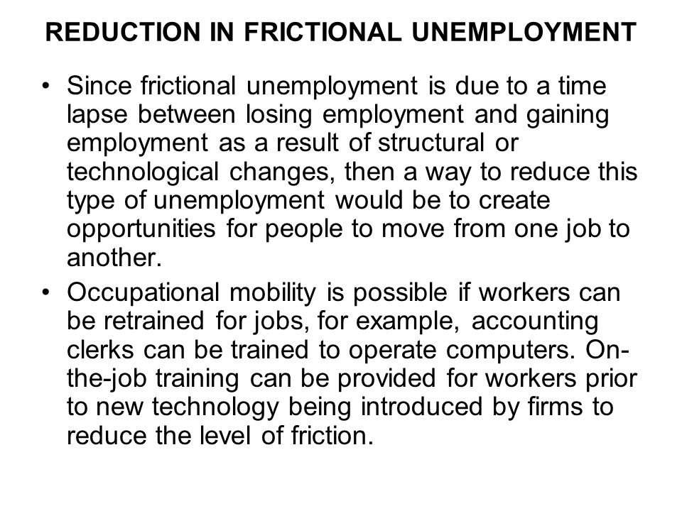 REDUCTION IN FRICTIONAL UNEMPLOYMENT