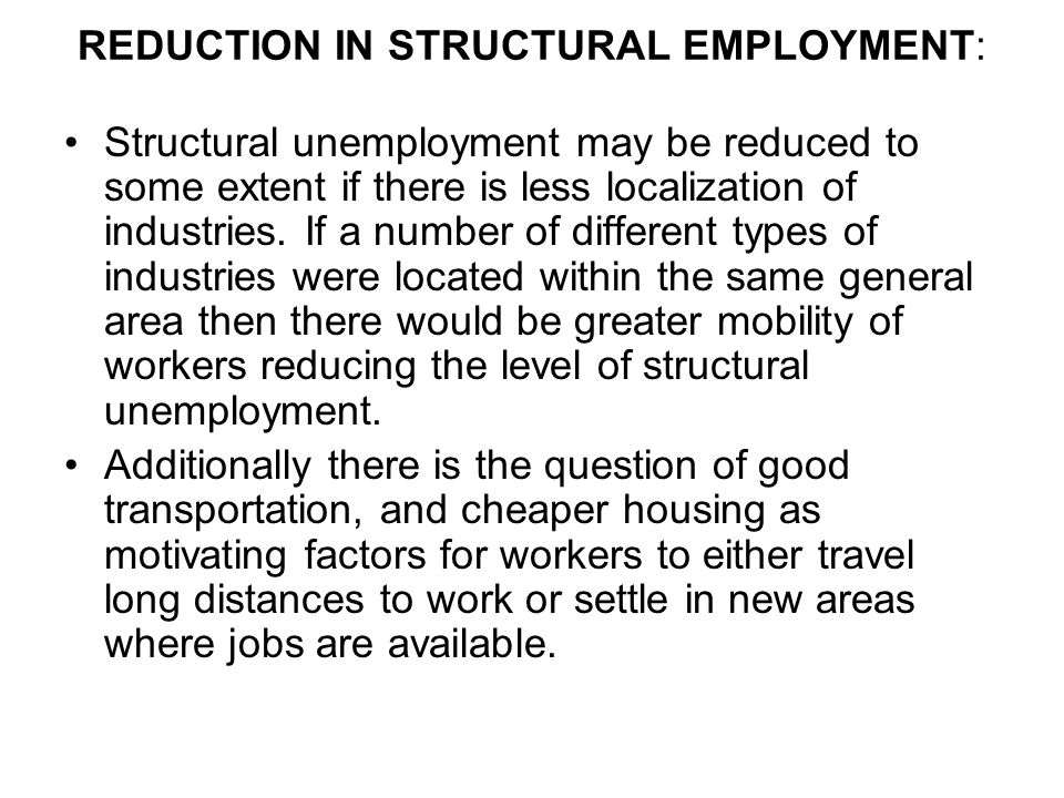 REDUCTION IN STRUCTURAL EMPLOYMENT: