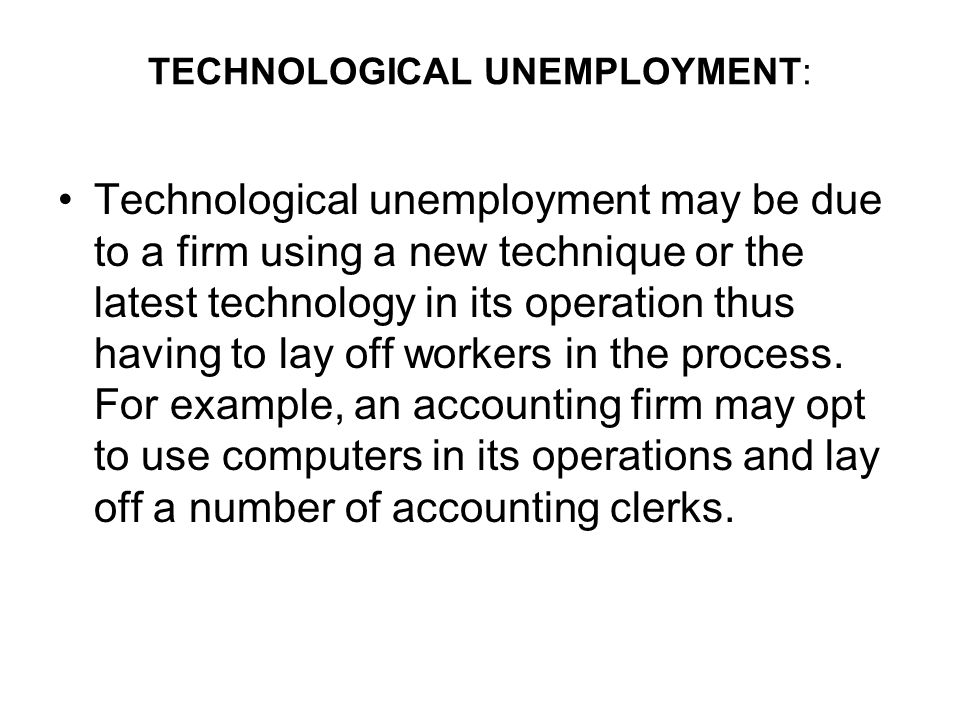TECHNOLOGICAL UNEMPLOYMENT: