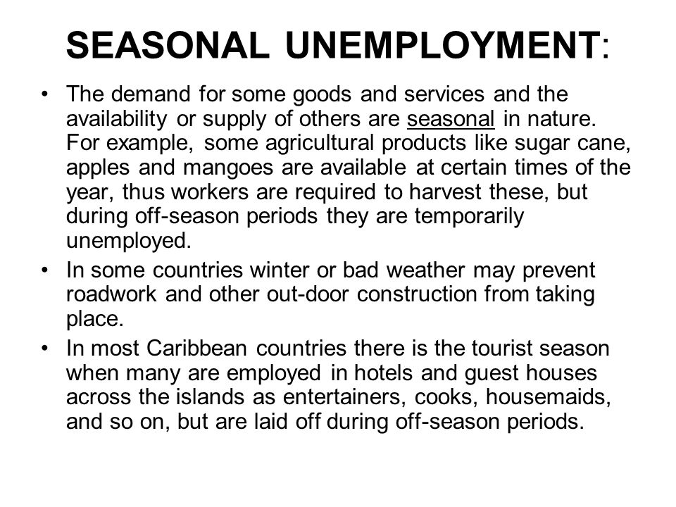 SEASONAL UNEMPLOYMENT: