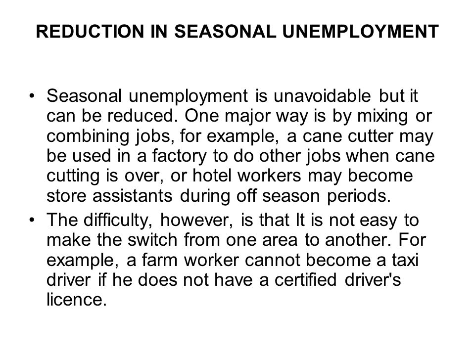 REDUCTION IN SEASONAL UNEMPLOYMENT