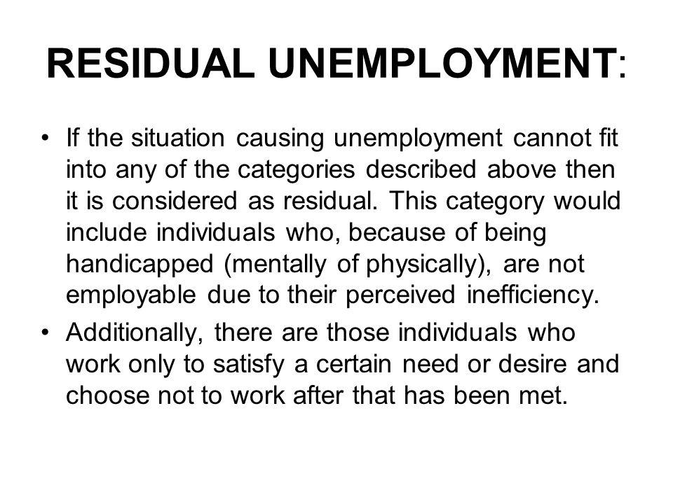 RESIDUAL UNEMPLOYMENT: