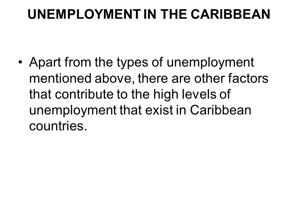 UNEMPLOYMENT IN THE CARIBBEAN