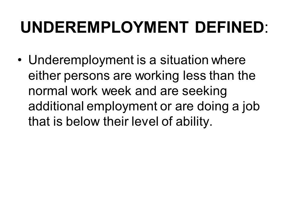 UNDEREMPLOYMENT DEFINED: