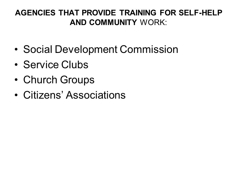 AGENCIES THAT PROVIDE TRAINING FOR SELF-HELP AND COMMUNITY WORK: