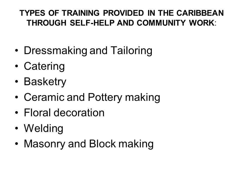 Dressmaking and Tailoring Catering Basketry Ceramic and Pottery making