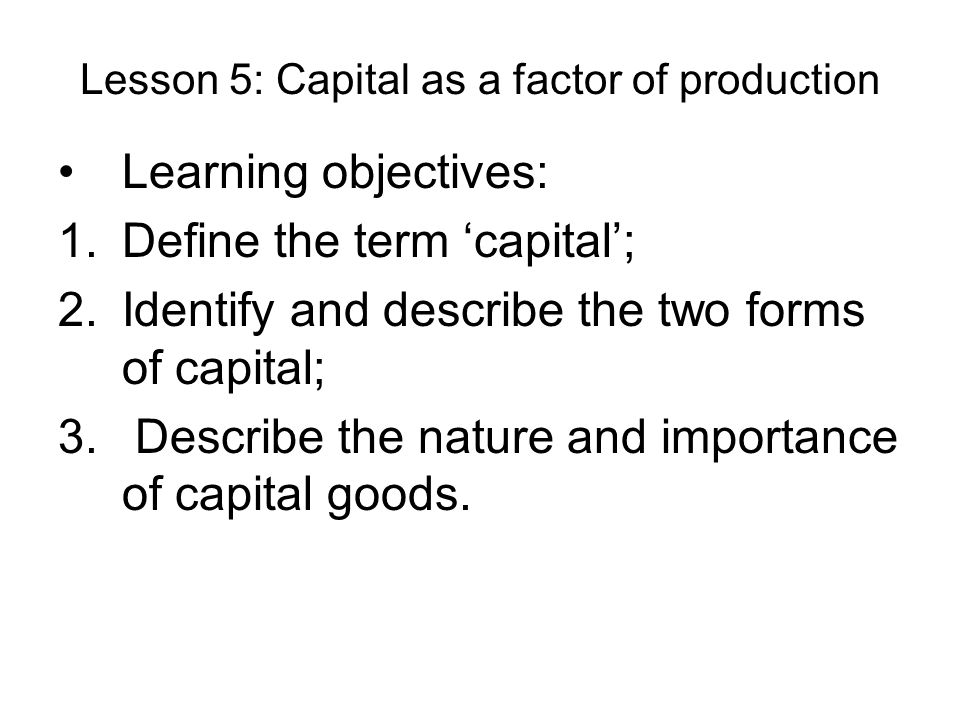 Lesson 5: Capital as a factor of production