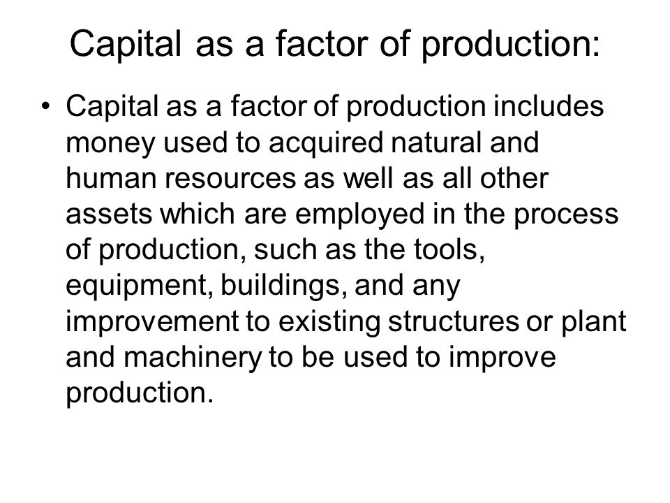 Capital as a factor of production: