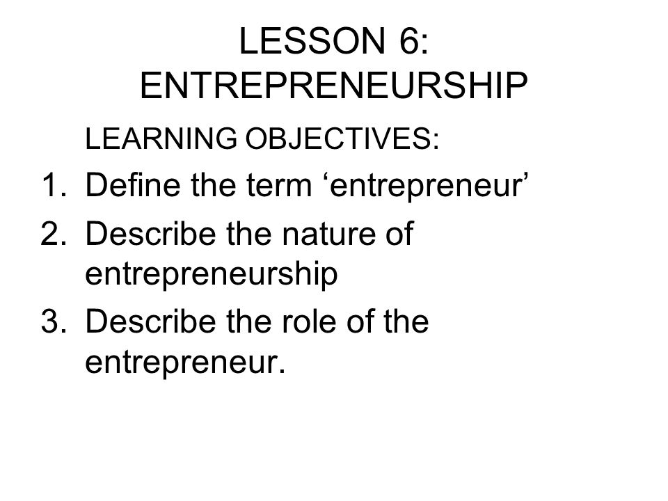 LESSON 6: ENTREPRENEURSHIP