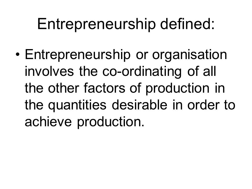 Entrepreneurship defined: