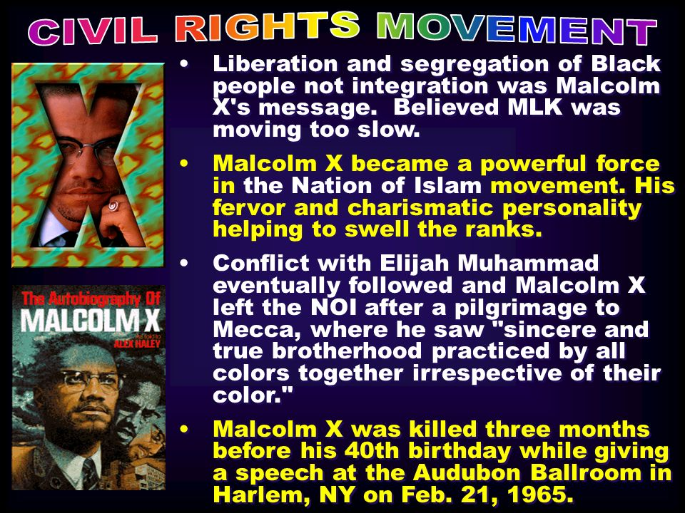 evaluating the influence of malcolm x in the civil rights movement Malcolm x was a prominent leader in the black community and later around the nation he spoke out ardently about civil rights, and he will always be remembered for his bravery and passion.
