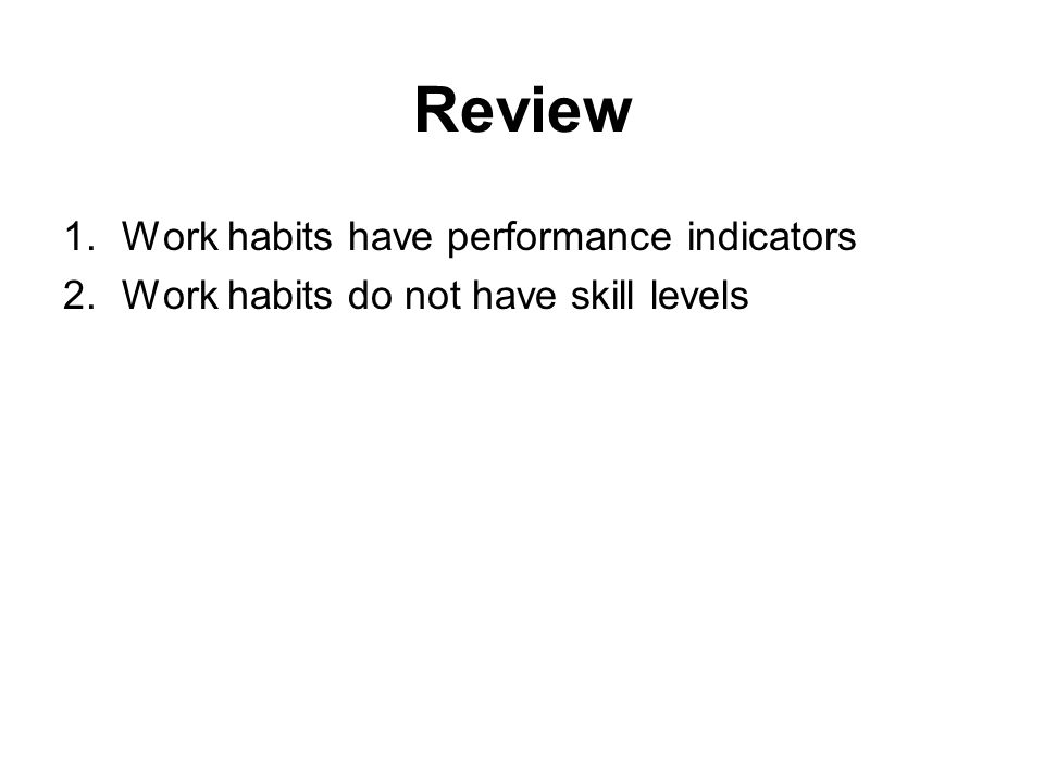 Review Work habits have performance indicators