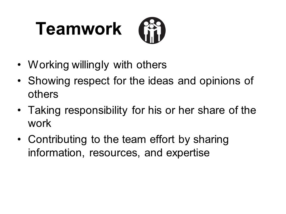 Teamwork Working willingly with others