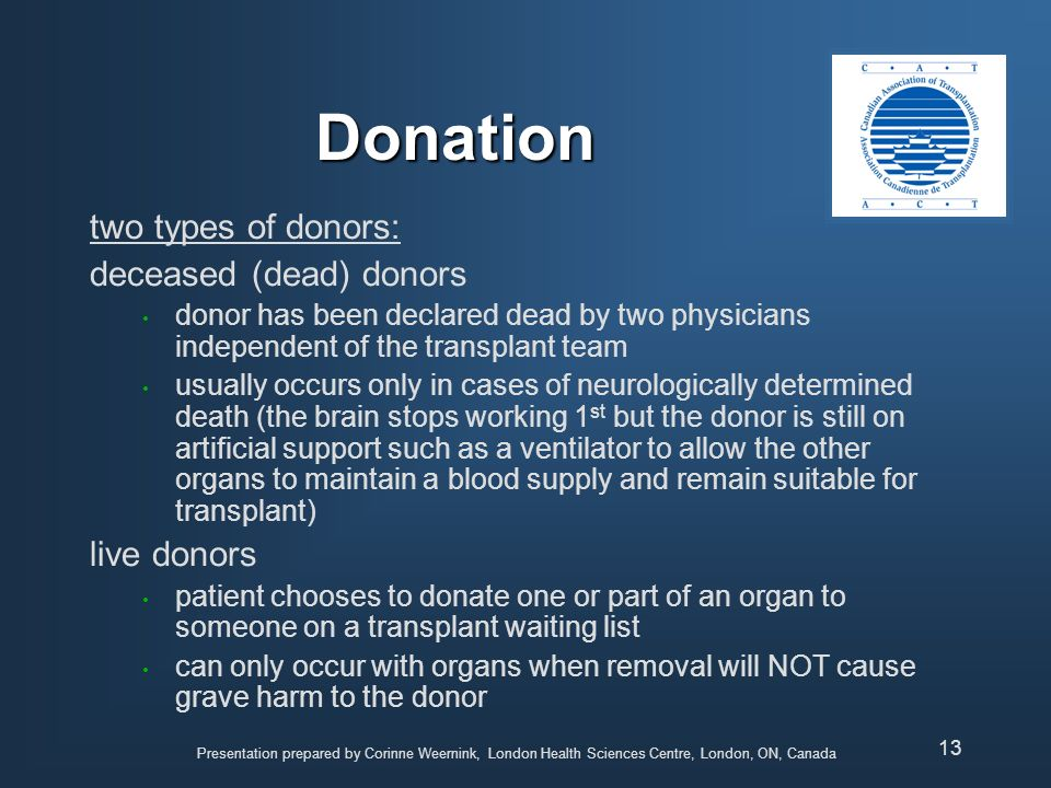 Donation two types of donors: deceased (dead) donors live donors
