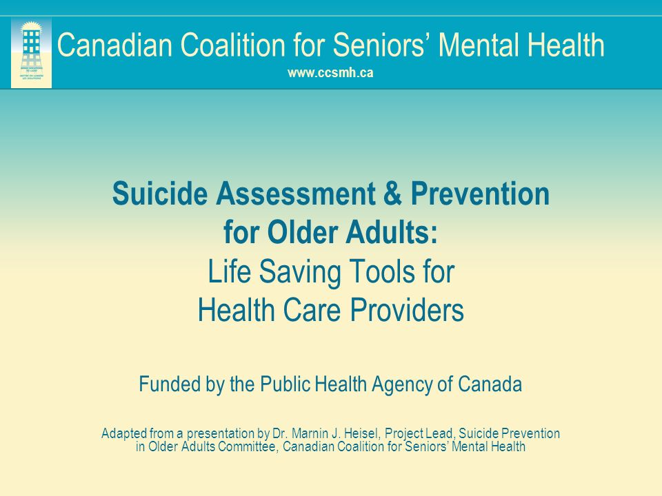 Canadian Coalition for Seniors' Mental Health www.ccsmh.ca