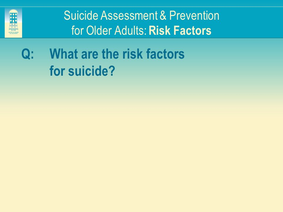 Suicide Assessment & Prevention for Older Adults: Risk Factors